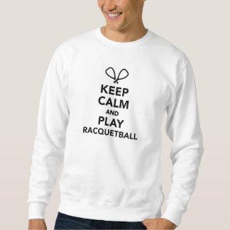 Behalten Sie Ruhe und Spiel Racquetball Sweatshirt
