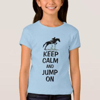 Behalten Sie Ruhe und springen Sie auf Pferd T-Shirt