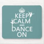 Behalten Sie Ruhe und tanzen Sie auf (Ballett) (al Mauspads