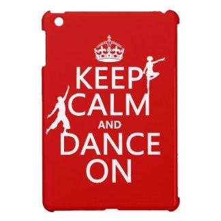 Behalten Sie Ruhe und tanzen Sie auf (in allen iPad Mini Hülle