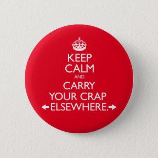 Behalten Sie Ruhe und tragen Sie Ihren Misten Runder Button 5,7 Cm