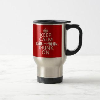 Behalten Sie Ruhe und trinken Sie auf Reisebecher