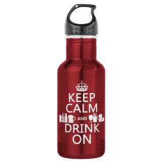 Behalten Sie Ruhe und trinken Sie auf Trinkflasche
