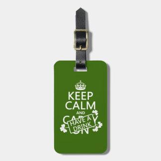 Behalten Sie Ruhe und trinken Sie etwas (irisch) Gepäckanhänger