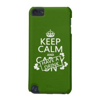 Behalten Sie Ruhe und trinken Sie etwas (irisch) iPod Touch 5G Hülle