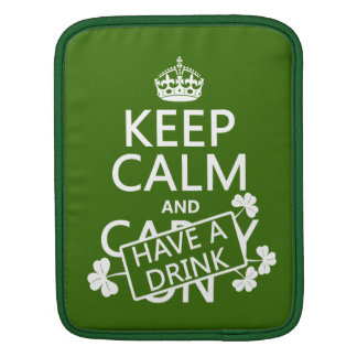 Behalten Sie Ruhe und trinken Sie etwas (irisch) Sleeve Für iPads