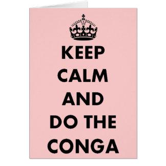 Behalten Sie Ruhe und tun Sie die Conga Karte