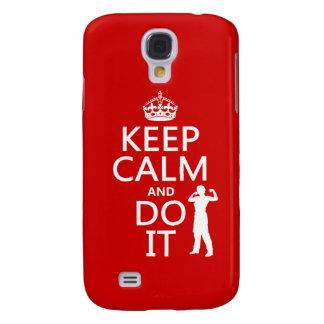 Behalten Sie Ruhe und tun Sie sie (irgendeine Galaxy S4 Hülle