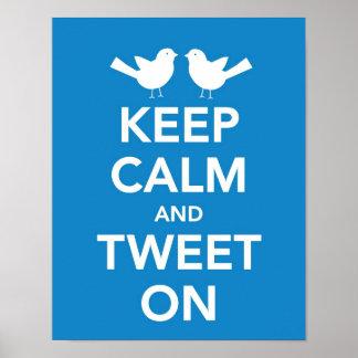 Behalten Sie Ruhe und tweeten Sie auf Druck Poster