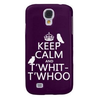 Behalten Sie Ruhe und T'Whit-T'Whoo (Eulen) Galaxy S4 Hülle