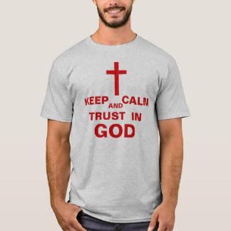 BEHALTEN Sie RUHE UND VERTRAUEN IN GOTT Shirt für