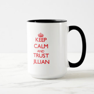 Behalten Sie Ruhe und VERTRAUEN Jillian Tasse