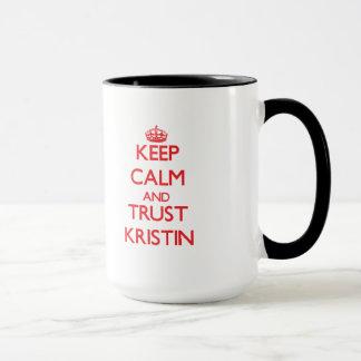Behalten Sie Ruhe und VERTRAUEN Kristin Tasse