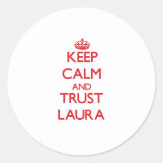 Behalten Sie Ruhe und VERTRAUEN Laura Runde Aufkleber