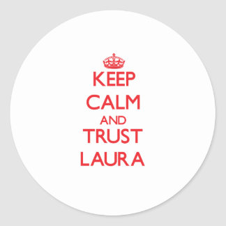 Behalten Sie Ruhe und VERTRAUEN Laura Runde Sticker