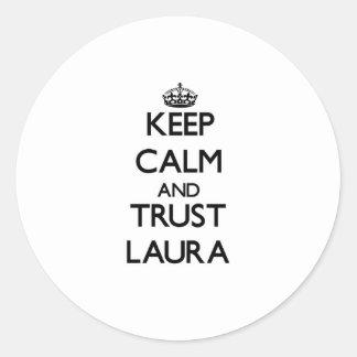 Behalten Sie Ruhe und Vertrauen Laura Runder Aufkleber