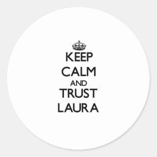 Behalten Sie Ruhe und Vertrauen Laura Runder Sticker