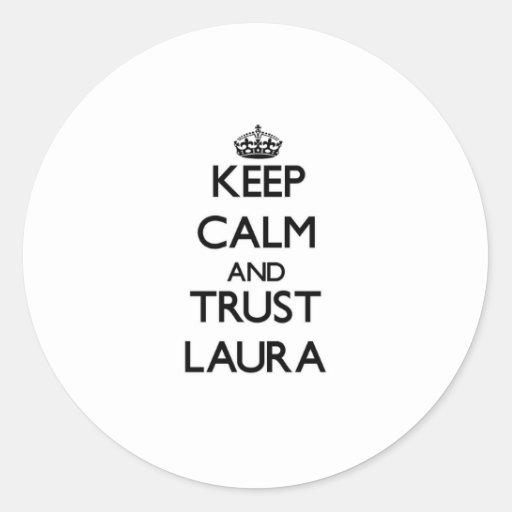Behalten Sie Ruhe und Vertrauen Laura Sticker