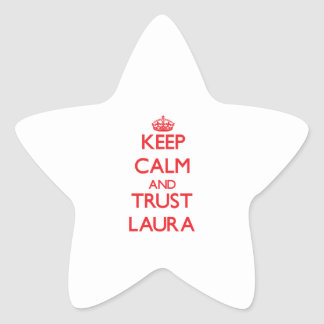 Behalten Sie Ruhe und VERTRAUEN Laura Stern-Aufkleber