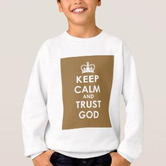 Behalten Sie Ruhe-und Vertrauens-Gott Sweatshirt
