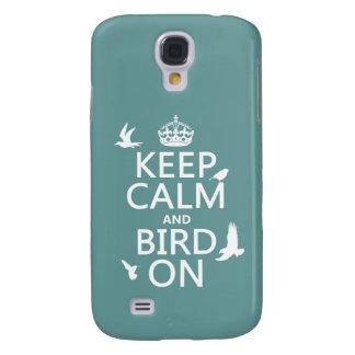 Behalten Sie Ruhe und Vogel an Galaxy S4 Hülle