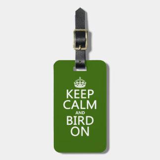 Behalten Sie Ruhe und Vogel an Kofferanhänger