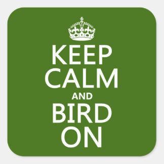 Behalten Sie Ruhe und Vogel an Quadratischer Aufkleber