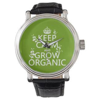 Behalten Sie Ruhe und wachsen Sie Bio (alle Armbanduhr