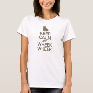 Behalten Sie Ruhe und Wheek Wheek T-Shirt