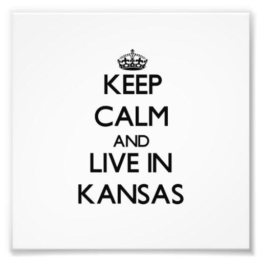 Behalten Sie Ruhe und wohnen Sie in Kansas Photodrucke