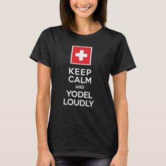 Behalten Sie Ruhe-und Yodel-laut Schweizer Spaß T-Shirt