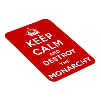 Behalten Sie Ruhe und zerstören Sie die Monarchie Magnet