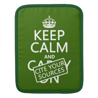 Behalten Sie Ruhe und zitieren Sie Ihre Quellen Sleeve Für iPads