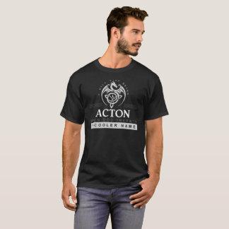 Behalten Sie Ruhe, weil Ihr Name ACTON ist. Dieses T-Shirt