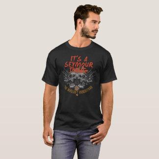 Behalten Sie Ruhe, weil Ihr Name SEYMOUR. ist T-Shirt