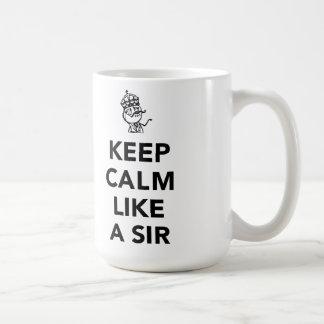 Behalten Sie Ruhe wie ein Sir - mit Krone Tasse