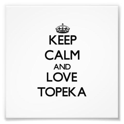 Behalten Sie Ruheund Liebe Topeka Fotodruck