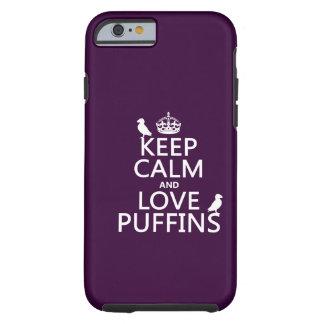 Behalten Sie Ruheund LiebePuffins (irgendeine Tough iPhone 6 Hülle