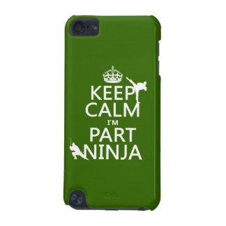 Behalten Sie ruhig ich ist Teil Ninja (in iPod Touch 5G Hülle