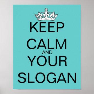 Behalten Sie ruhig Ihren Lieblingsslogan-Türkis Poster