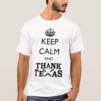 BEHALTEN SIE RUHIG…, TEXAS ZU DANKEN T-Shirt