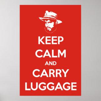 Behalten Sie ruhig u. tragen Sie Gepäck Poster