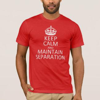 Behalten Sie ruhig und behalten Sie Trennung bei T-Shirt
