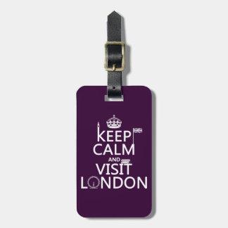 Behalten Sie ruhig und Besuch London Gepäckanhänger