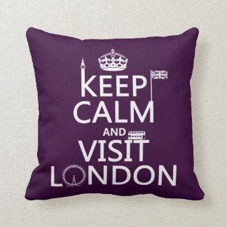 Behalten Sie ruhig und Besuch London Kissen