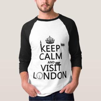 Behalten Sie ruhig und Besuch London T-Shirt