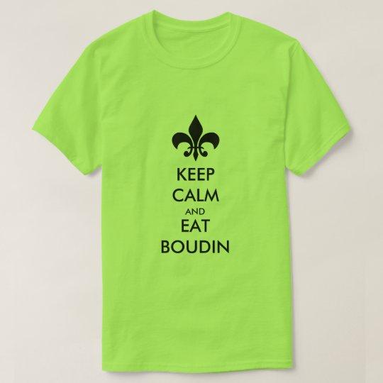 Behalten Sie ruhig und essen Sie Boudin T-Shirt