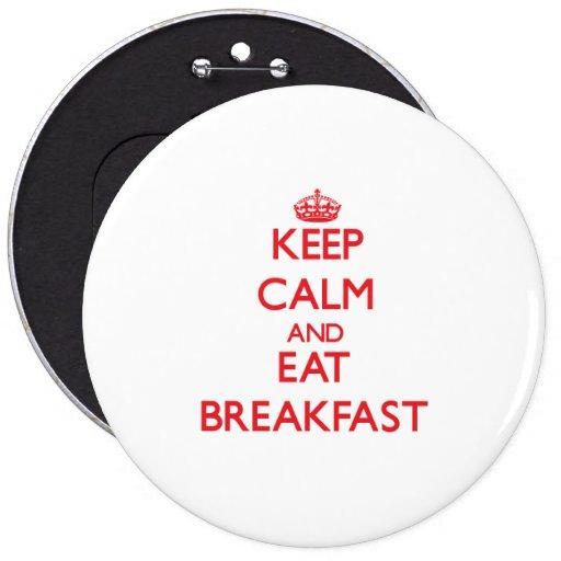 Behalten Sie ruhig und essen Sie Frühstück Buttons