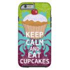 BEHALTEN Sie RUHIG UND essen Sie Kuchen-Änderung Tough iPhone 6 Hülle