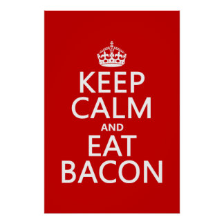 Behalten Sie ruhig und essen Sie Speck Poster